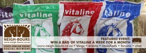 Win a bag of Vitaline Feed EVERY WEEK FOR A MONTH with Vitaline Feeds & Neigh-Bours